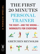The First 20 Minutes Personal Trainer: The Right--and the Wrong--Workouts for Everyone (A Penguin…