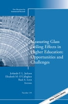Measuring Glass Ceiling Effects in Higher Education: Opportunities and Challenges: New Directions…