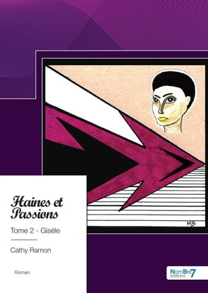 Haines et Passions, Tome 2 - Gisèle by Cathy Ramon