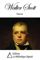 Oeuvres de Walter Scott by Walter Scott