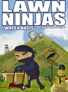 Lawn Ninjas and Water Nazis: Short Stories from Guantanamo Bay, Cuba by Patricia Boswell