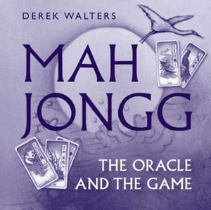 Mah Jongg Book: The Oracle and the Game