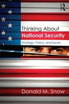 Thinking About National Security: Strategy, Policy, and Issues