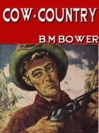 Cow-Country by B.M. Bower