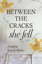 Between the Cracks She Fell