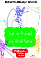 Juan The Drunkard Who Visited Heaven by Clara Kern Bayliss