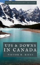 Ups and Downs in Canada: 90th Anniversary Edition by Victor H. Ricci