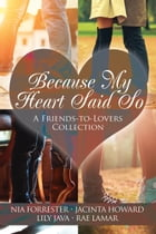 Because My Heart Said So by Nia Forrester
