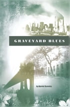 Graveyard Blues by Harriet Rzetelny