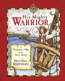 Book His Mighty Warrior: A Treasure Map from Your King by Sheri Rose Shepherd