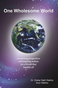 One Wholesome World: awakening perspectives and inspiring actions for a World that benefits all