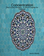 Concentration - The 5 Daily Prayers - A Short Course for Children by Islamic Mobility