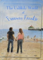 The Unlikely World of Faraway Frankie by Keith Brooke