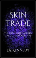 Skin Trade: The Midnight Calling Card Chronicles 68dabed8-60c6-45d3-90f9-361d4504afc2