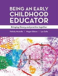 Being an Early Childhood Educator: Bringing theory and practice together