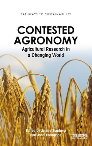 Contested Agronomy Agricultural Research in a Changing World