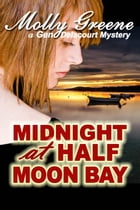 Midnight at Half Moon Bay: Gen Delacourt Mystery Series, #7 by Molly Greene