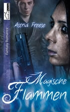 Magische Flammen by Astrid Freese