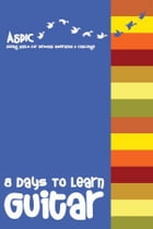 8 Days To Learn Guitar by Leadstart Publishing Pvt Ltd.