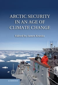 Arctic Security in an Age of Climate Change
