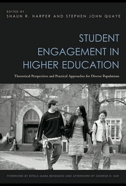 Book Student Engagement in Higher Education: Theoretical Perspectives and Practical Approaches for… by Harper, Shaun R.