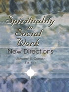 Spirituality in Social Work: New Directions