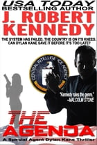 The Agenda: A Special Agent Dylan Kane Thriller, Book #6 by J. Robert Kennedy