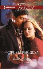 Proposta perigosa by Laura Wright