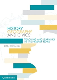 History, Geography and Civics: Teaching and Learning in the Primary Years