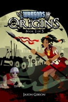 Wargods Origins Book 1 of 5 by Jason Gibson