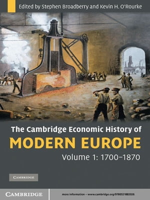 The Cambridge Economic History of Modern Europe: Volume 1,  1700?1870