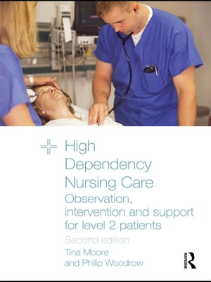 High Dependency Nursing Care Observation,  Intervention and Support for Level 2 Patients