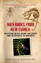 Notebooks from New Guinea: Reflections on life, nature, and science from the depths of the…