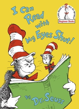 Book I Can Read With My Eyes Shut! by Seuss