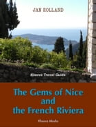 The Gems of Nice and the French Riviera by Jan Rolland