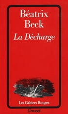 La décharge by Béatrix Beck