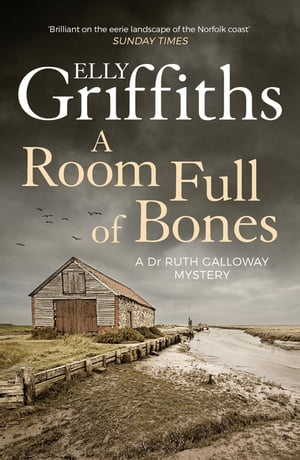 A Room Full of Bones The Dr Ruth Galloway Mysteries 4