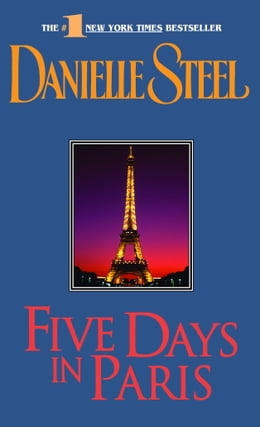 Book Five Days in Paris: A Novel by Danielle Steel