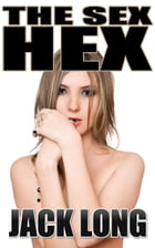 The Sex Hex by Jack Long