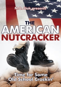 THE AMERICAN NUTCRACKER: Time for Some Old School Crackiný