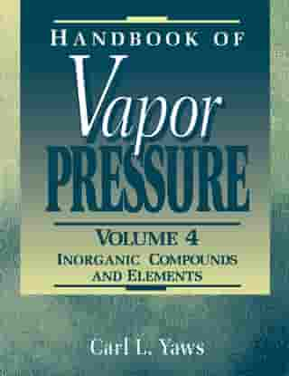 Handbook of Vapor Pressure: Volume 4: Inorganic Compounds and Elements