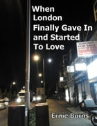 When London Finally Gave In and Started to Love