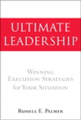 Book Ultimate Leadership: Winning Execution Strategies for Your Situation by Russell E. Palmer