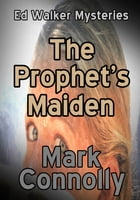 The Prophet's Maiden by Mark Connolly