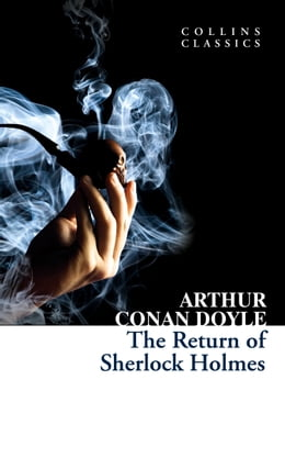 Book The Return of Sherlock Holmes (Collins Classics) by Arthur Conan Doyle