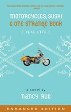 Motorcycles, Sushi and One Strange Book (Enhanced Edition) by Nancy N. Rue