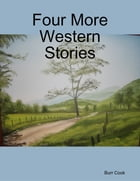 Four More Western Stories by Burr Cook