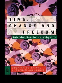 Time, Change and Freedom: An Introduction to Metaphysics