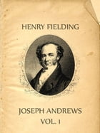 Joseph Andrews, Vol. 1 by Henry Fielding