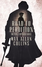 Road to Perdition: The New, Expanded Novel by Max Allan Collins